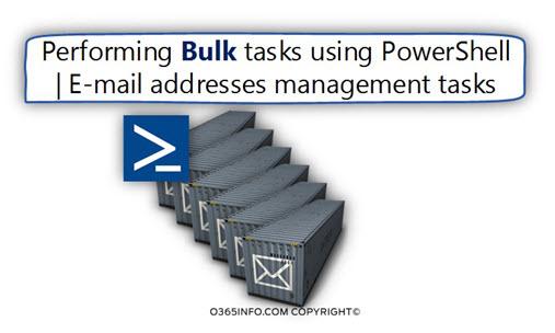 Performing Bulk tasks using PowerShell