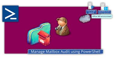 Manage Mailbox Audit using PowerShell
