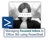 Managing Focused Inbox in Office 365 using PowerShell