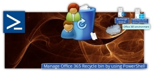 Manage Office 365 Recycle bin by using PowerShell | Office 365