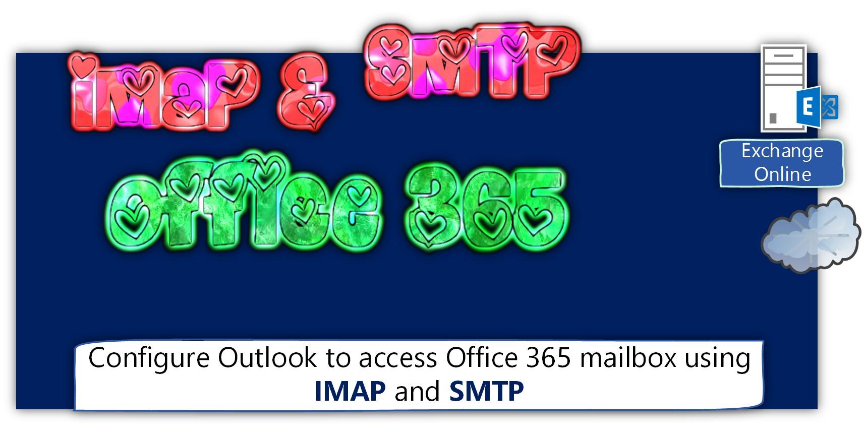 IMAP, SMTP, Outlook | Configure Outlook to access Office 365