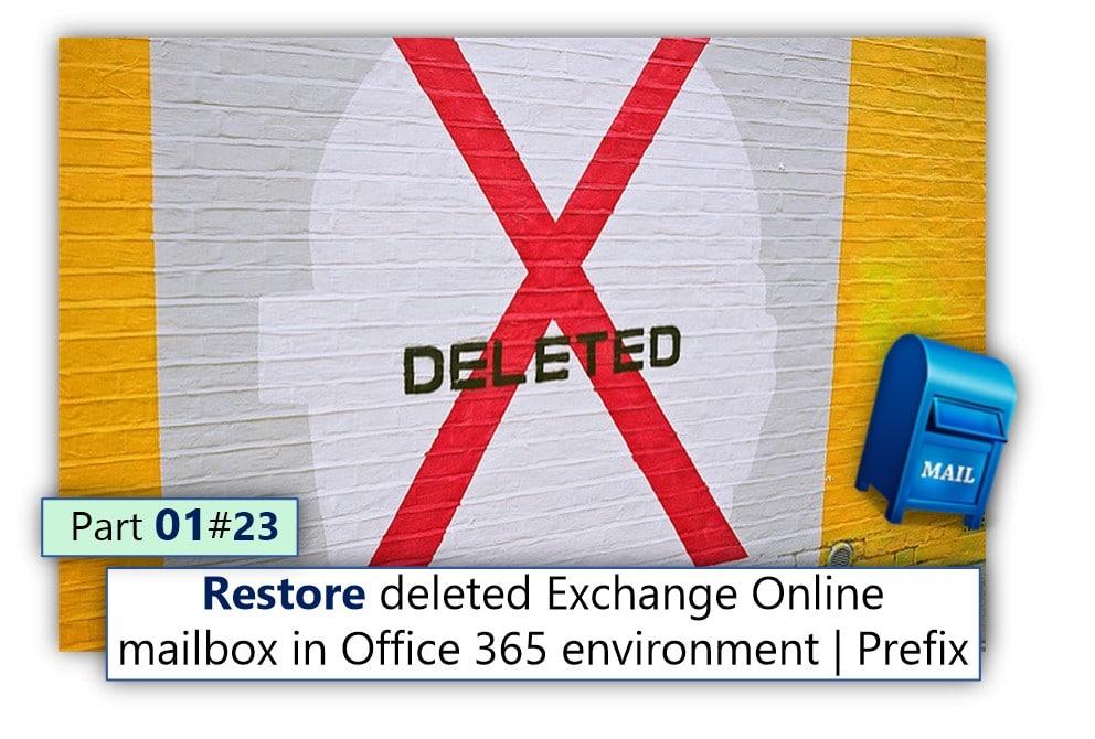 Restore deleted Exchange Online mailbox in Office 365